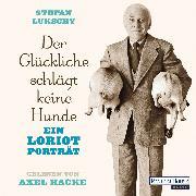 Cover-Bild zu Der Glückliche schlägt keine Hunde (Audio Download) von Lukschy, Stefan