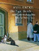 Cover-Bild zu Die Tage, die ich mit Gott verbrachte (eBook) von Hacke, Axel