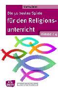 Cover-Bild zu Die 50 besten Spiele für den Religionsunterricht. Klasse 1-4 - eBook (eBook) von Seidl, Marina
