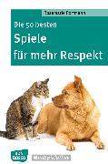 Cover-Bild zu Die 50 besten Spiele für mehr Respekt - eBook (eBook) von Portmann, Rosemarie