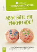 Cover-Bild zu 5-Minuten-Schmunzelgeschichten: Aber bitte mit Marmelade! von Ebbert, Birgit