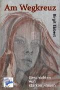 Cover-Bild zu Am Wegkreuz (eBook) von Ebbert, Birgit