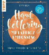 Cover-Bild zu Handlettering Metallic & Embossing (eBook) von Albers, Kirsten