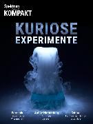 Cover-Bild zu Spektrum Kompakt - Kuriose Experimente (eBook) von Wissenschaft, Spektrum der