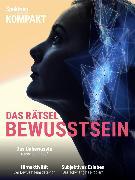 Cover-Bild zu Spektrum Kompakt - Das Rätsel Bewusstsein (eBook) von Wissenschaft, Spektrum der