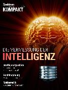 Cover-Bild zu Spektrum Kompakt - Die Vermessung der Intelligenz (eBook) von Verlagsgesellschaft, Spektrum der Wissenschaft