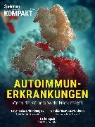 Cover-Bild zu Spektrum Kompakt - Autoimmunerkrankungen (eBook) von Wissenschaft, Spektrum der
