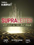 Cover-Bild zu Spektrum Kompakt - Supraleiter (eBook) von Wissenschaft, Spektrum der