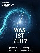 Cover-Bild zu Spektrum Kompakt - Was ist Zeit? (eBook)