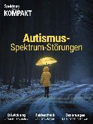 Cover-Bild zu Spektrum Kompakt - Autismus-Spektrum-Störungen (eBook)