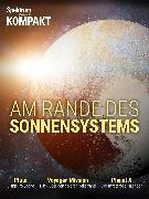 Cover-Bild zu Spektrum Kompakt - Am Rande des Sonnensystems (eBook)