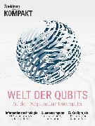 Cover-Bild zu Spektrum Kompakt - Welt der Qubits (eBook)