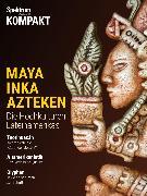 Cover-Bild zu Spektrum Kompakt - Maya, Inka, Azteken (eBook)