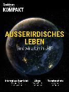 Cover-Bild zu Spektrum Kompakt - Außerirdisches Leben (eBook)
