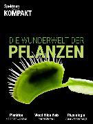 Cover-Bild zu Spektrum Kompakt - Die Wunderwelt der Pflanzen (eBook)