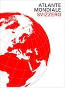 Cover-Bild zu Schweizer Weltatlas / Atlante Mondiale Svizzero