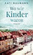 Cover-Bild zu Wo wir Kinder waren (eBook) von Naumann, Kati