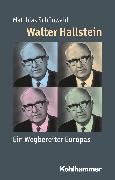 Cover-Bild zu Walter Hallstein (eBook) von Schönwald, Matthias