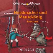 """Cover-Bild zu Die ZEIT-Edition """"Märchen Klassik für kleine Hörer"""" - Nussknacker und Mausekönig und Peer Gynt mit Musik von Peter Tschaikowski und Edvard Grieg (Audio Download) von Hoffmann, E.T.A."""
