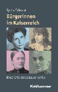 Cover-Bild zu Bürgerinnen im Kaiserreich (eBook) von Schraut, Sylvia