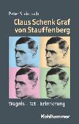 Cover-Bild zu Claus Schenk Graf von Stauffenberg (eBook) von Steinbach, Peter