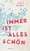 Cover-Bild zu Immer ist alles schön (eBook) von Weber, Julia