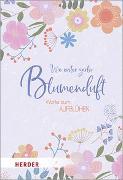 Cover-Bild zu Wie erster zarter Blumenduft von Neundorfer, German (Hrsg.)