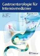 Cover-Bild zu Gastroenterologie für Intensivmediziner von Canbay, Ali E. (Hrsg.)