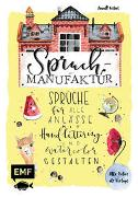 Cover-Bild zu Wötzel, Annett: Spruch-Manufaktur - Sprüche für alle Anlässe mit Handlettering und Watercolor gestalten