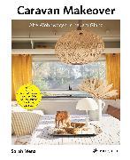 Cover-Bild zu Menz, Sarah: Caravan Makeover: Alte Wohnwagen in neuem Glanz