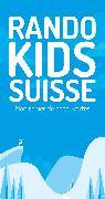 Cover-Bild zu Rando Kids Suisse - Mon Cahier de Découvertes von Schoutens, Melinda & Robert
