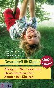 Cover-Bild zu Allergien, Neurodermitis, Heuschnupfen und Asthma bei Kindern (eBook) von Menche, Dr. med. Nicole