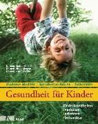 Cover-Bild zu Gesundheit für Kinder: Kinderkrankheiten verhüten, erkennen, behandeln von Renz-Polster, Herbert