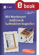 Cover-Bild zu Mit Montessori Addition & Subtraktion begreifen (eBook) von Barnieske, Andreas