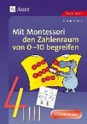 Cover-Bild zu Mit Montessori den Zahlenraum von 0 - 10 begreifen von Wenzel, Claudia