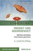 Cover-Bild zu Freiheit und Geborgenheit von Lukas, Elisabeth