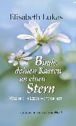 Cover-Bild zu Binde deinen Karren an einen Stern (eBook) von Lukas, Elisabeth