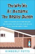 Cover-Bild zu The Way We All Became the Brady Bunch (eBook) von Potts, Kimberly