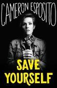 Cover-Bild zu Save Yourself (eBook) von Esposito, Cameron