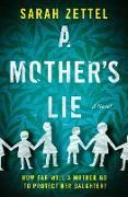 Cover-Bild zu A Mother's Lie (eBook) von Zettel, Sarah