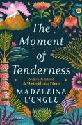 Cover-Bild zu The Moment of Tenderness (eBook) von L 'Engle, Madeleine