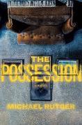 Cover-Bild zu The Possession (eBook) von Rutger, Michael