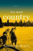 Cover-Bild zu This Much Country (eBook) von Knight Pace, Kristin