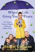 Cover-Bild zu When Life Gives You Pears (eBook) von Gaffigan, Jeannie