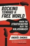 Cover-Bild zu Rocking Toward a Free World (eBook) von Simonyi, András