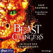 Cover-Bild zu Kaufman, Amie: Beast Changers. Im Reich der Feuerdrachen (Audio Download)