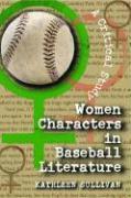 Cover-Bild zu Women Characters in Baseball Literature von Sullivan, Kathleen
