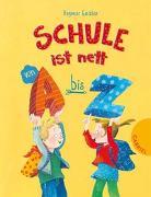 Cover-Bild zu Geisler, Dagmar: Schule ist nett von A bis Z