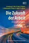 Cover-Bild zu Die Zukunft der Arbeit von Amelung, Volker Eric (Hrsg.)