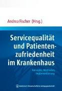 Cover-Bild zu Service und Kundenorientierung im Krankenhaus von Fischer, Andrea (Hrsg.)